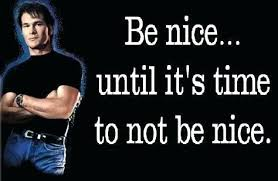 Roadhouse Quotes Unique Road House Quotes Roadhouse Be Nice Quote 48 Picture Quote 48 Sam