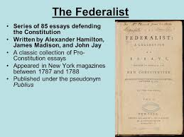 road map to success ratification of the constitution and the  9 the federalist series of 85 essays defending the constitution