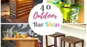 40 outdoor bar ideas bar stool table features and decor ideas