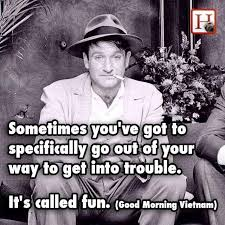Funny Good Morning Movie Quotes Best of Good Morning Vietnam Quotes Good Morning Vietnam Picture Quotes
