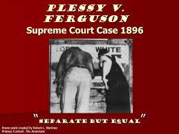 plessy v ferguson supreme court case ppt  plessy v ferguson supreme court case 1896