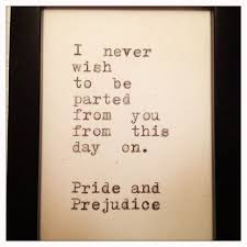 Pride And Prejudice Quotes Enchanting Wedding Quotes Pride And Prejudice Quote Typed On Typewriter And