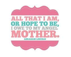 Image result for abraham lincoln quotes on mother