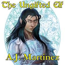 The Ungifted Elf by A.J. Martinez | Audiobook | Audible.com