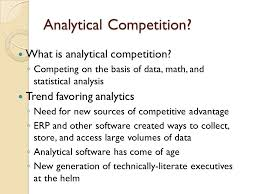 Analytical Competition What Is Analytical Competition Competing On