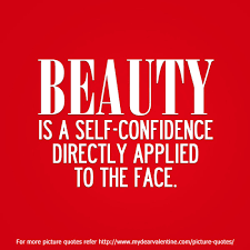 Self Confidence Beauty Quotes Best of Beauty Is A Self Confidence Picture Quotes Mydearvalentine