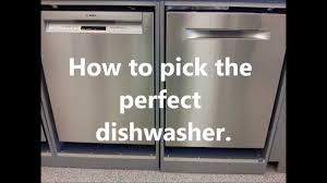 How To Buy Dishwasher How To Choose The Right Dishwasher What Is The Best Dishwasher