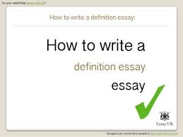 how to write a definition essay do you need help essay writing brought to you by the clever people at