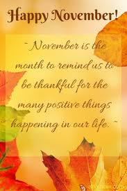 Happy November Everyone November Is The Month To Remind Us To Be