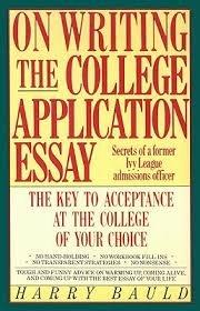 On Writing The College Application Essay The Key To Acceptance And