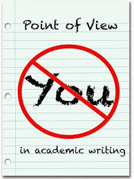 composition classroom point of view in academic writing the when reviewing student drafts of academic essays i myself constantly marking the use of second person no direction i most students use