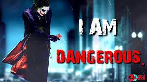 i am dangerous joker whatsapp status