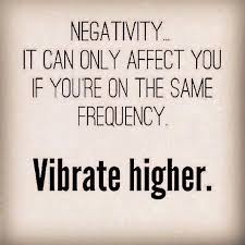 Negativity Quotes Beauteous Best Quote On Negativity And Vibrating At A Higher Frequency
