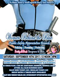 women behind the blue public safety appreciation brunch tickets everyday we have several women who are going above and beyond the call of duty fighting crimes and helping victims in our communities