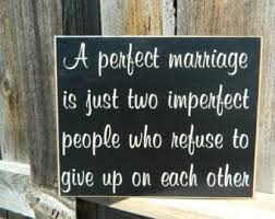 Christian Quotes For Married Couples Best of A Perfect Marriage Is Just Imperfect People Who Refuse To Give Up On
