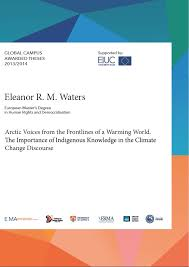arctic voices from the frontlines of a warming world the  arctic voices from the frontlines of a warming world the importance of indigenous knowledge in the climate change discourse