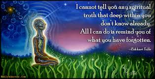 I Cannot Tell You Any Spiritual Truth That Deep Within You Don't Amazing Spiritual Quotes Wisdom