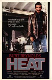 Movie Quotes Heat Burt Reynolds Tough Guy Wisdom Custom Heat Quotes
