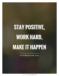 Stay Positive Quotes Amazing Stay Positive Work Hard Make It Happen Picture Quotes