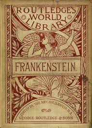 best frankenstein by mary shelley ideas mary frankenstein or the modern prometheus by mary wollstonecraft shelley george routledge