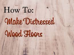 how to make distressed wood floors with paint and stain great diy tutorial