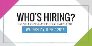 Fresh Home Based Job Leads For June