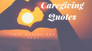 Caregiver Quotes Custom Caregiving Quotes That Soothe The Soul Stacey Perry A FIT Caregiver