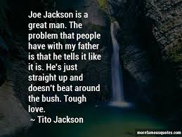 Quotes About Tough Love New Quotes About Tough Love Top 48 Tough Love Quotes From Famous Authors