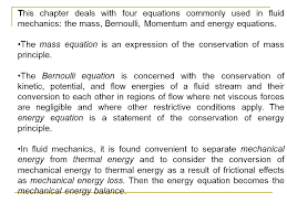 this chapter deals with four equations commonly used in fluid mechanics the mass bernoulli