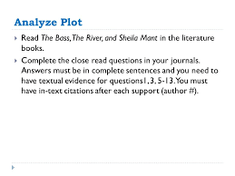 g r c po analyze the author s use of literary elements  analyze plot  the bass the river and sheila mant in the literature