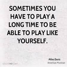 Like Yourself Quotes Best of Miles Davis Time Quotes QuoteHD