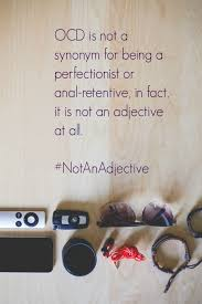 my diagnosis is not an adjective ocd notanadjective elbow ocd is not a synonym for being a perfectionist or anal retentive in fact it is not an adjective at all by using a diagnoses as an adjective