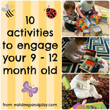 12 month activities for your 9 12 month old eat sleep and play