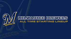 Milwaukee Brewers All Time Starting Lineup Roster