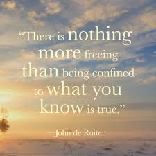 There Is Nothing More Freeing Than Being Confined To What You Know