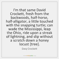 Davy Crockett Quotes Unique Davy Crockett Quotes StoreMyPic