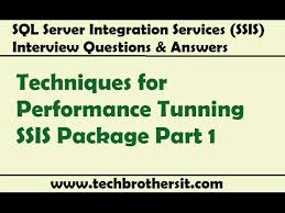 Ssis Interview Questions Ssis Interview Question Techniques For Performance Tunning Ssis