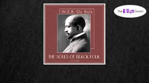 the souls of black folk essays user profile of our spiritual  the souls of black folk by w e b du bois of audiobook the souls of black folk