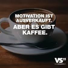 Die 90 Besten Bilder Von Kaffee Sprüche In 2018 Lustige Kaffee