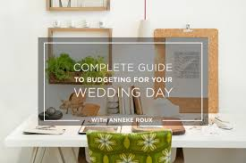 Budgeting For Wedding Complete Guide To Budgeting For Your Wedding Day With Anneke Roux