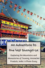 best north east images photo essay  exploring the mountains and monasteries of tawang a photo essay