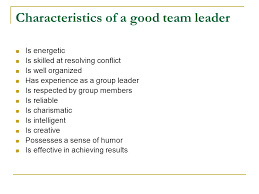 teamwork by wilmer arellano based on presentations by ppt  characteristics of a good team leader