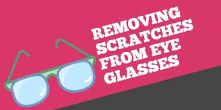 how to fix scratches glasses