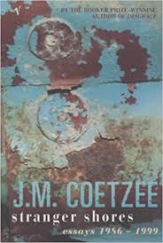 stranger shores essays amazon co uk j m coetzee  stranger shores essays 1986 1999 amazon co uk j m coetzee 9780099422624 books