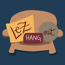 Lez Hang Out | A Lesbian Podcast