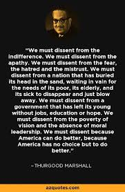 Thurgood Marshall Quotes Mesmerizing We Must Dissent From The Indifference We Must Dissent From The