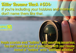 Killer Resume Hack 034 If You Re Including Your Hobbies And
