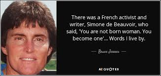 Simone De Beauvoir Quotes Impressive Bruce Jenner Quote There Was A French Activist And Writer Simone