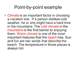 what s the difference a comparison essay is an essay in which you  point by point example climate is an important factor in choosing a vacation site
