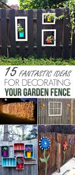 15 fantastic ideas for decorating your garden fence jpg